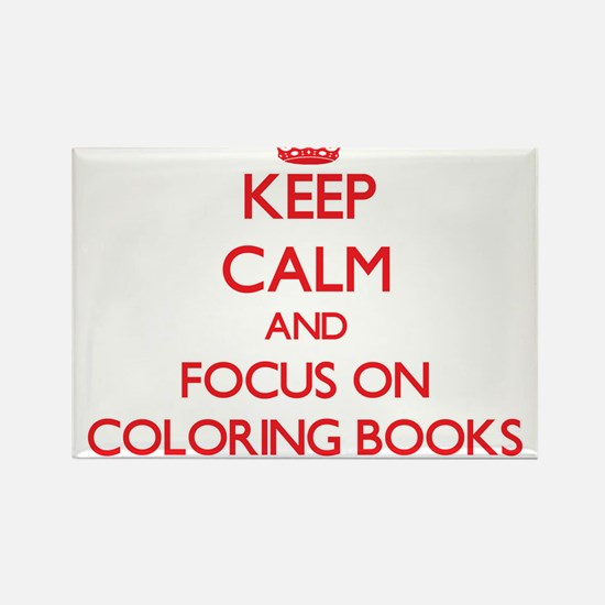 Keep Calm and focus on Coloring Books Magnets