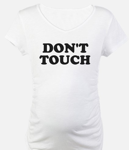 Don't Touch Shirt