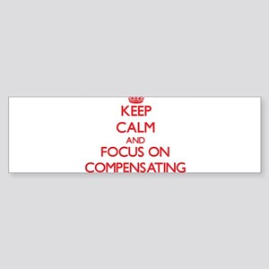 Keep Calm and focus on Compensating Bumper Sticker