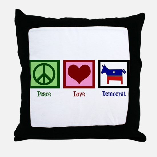 Peace Love Democrat Throw Pillow