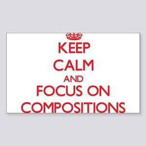 Keep Calm and focus on Compositions Sticker