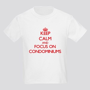 Keep Calm and focus on Condominiums T-Shirt