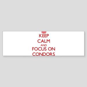 Keep Calm and focus on Condors Bumper Sticker