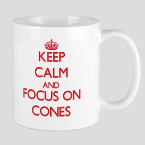 Keep Calm and focus on Cones Mugs