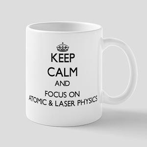 Keep calm and focus on Atomic & Laser Physics Mugs