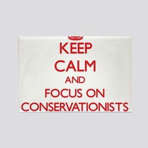 Keep Calm and focus on Conservationists Magnets