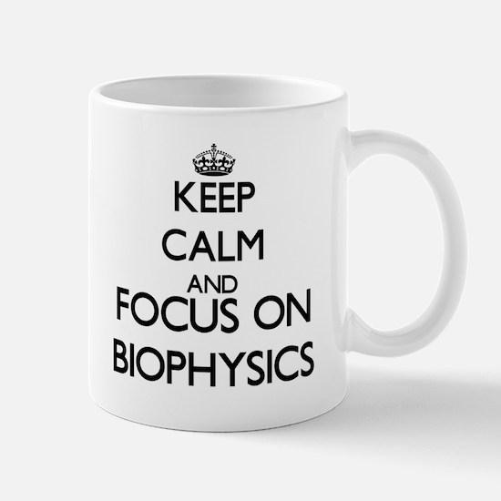 Keep calm and focus on Biophysics Mugs