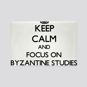 Keep calm and focus on Byzantine Studies Magnets