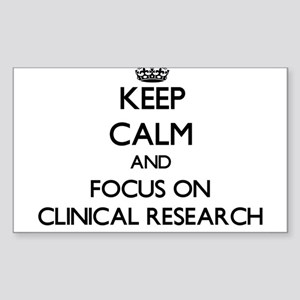 Keep calm and focus on Clinical Research Sticker