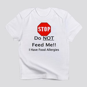 Do not feed me, allergies Infant T-Shirt