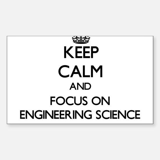Keep calm and focus on Engineering Science Decal