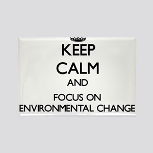 Keep calm and focus on Environmental Change Magnet