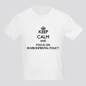 Keep calm and focus on Environmental Policy T-Shir