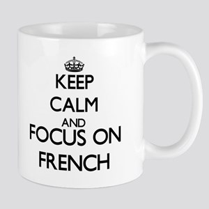 Keep calm and focus on French Mugs
