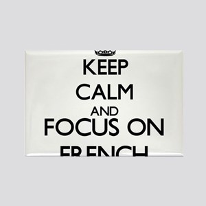 Keep calm and focus on French Magnets