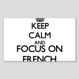 Keep calm and focus on French Sticker