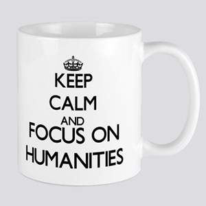 Keep calm and focus on Humanities Mugs