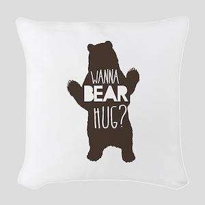 Wanna Bear Hug? Woven Throw Pillow