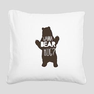 Wanna Bear Hug? Square Canvas Pillow