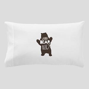 Wanna Bear Hug? Pillow Case