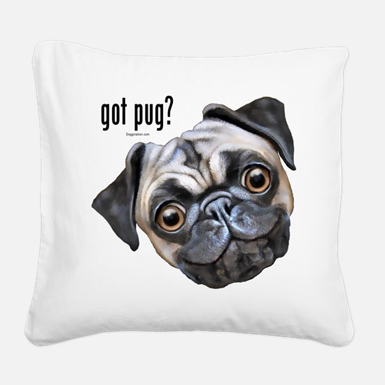 Got Pug? Square Canvas Pillow