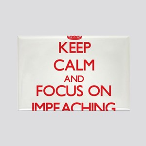 Keep Calm and focus on Impeaching Magnets