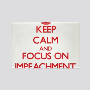 Keep Calm and focus on Impeachment Magnets