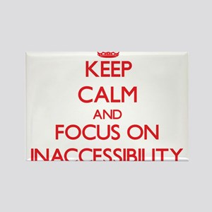 Keep Calm and focus on Inaccessibility Magnets