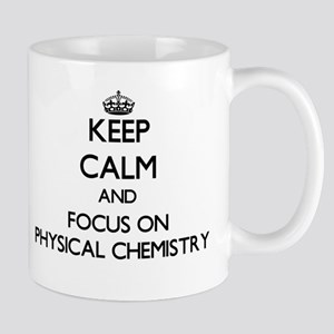 Keep calm and focus on Physical Chemistry Mugs