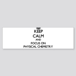 Keep calm and focus on Physical Chemistry Bumper S