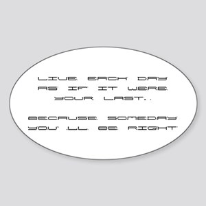 Your Last Day - Oval Sticker