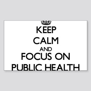 Keep calm and focus on Public Health Sticker