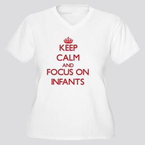 Keep Calm and focus on Infants Plus Size T-Shirt