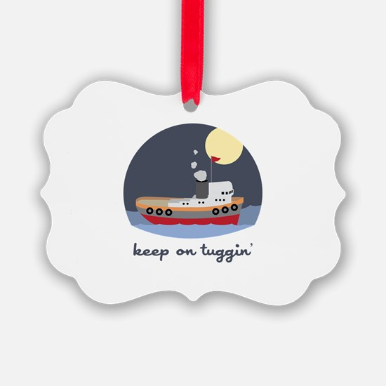 Keep On Tuggin Ornament