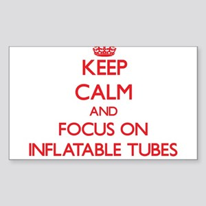 Keep Calm and focus on Inflatable Tubes Sticker