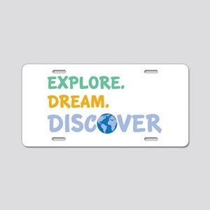 Explore,Dream,Discover Aluminum License Plate
