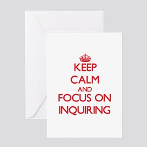 Keep Calm and focus on Inquiring Greeting Cards