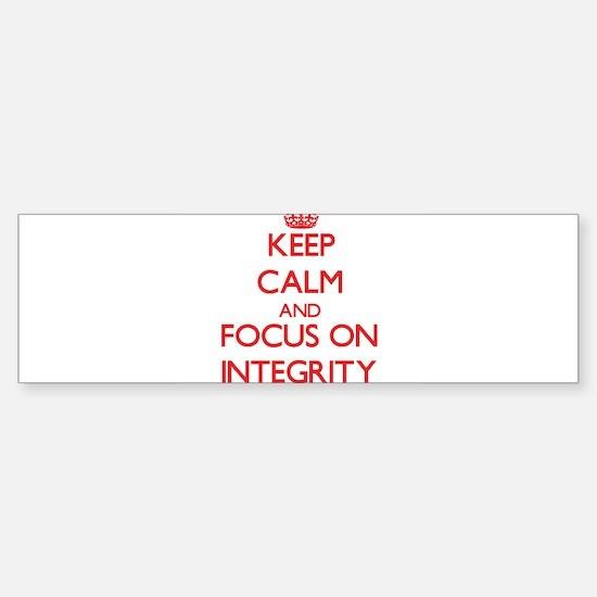 Keep Calm and focus on Integrity Bumper Bumper Bumper Sticker