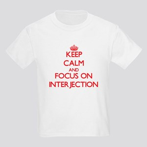 Keep Calm and focus on Interjection T-Shirt