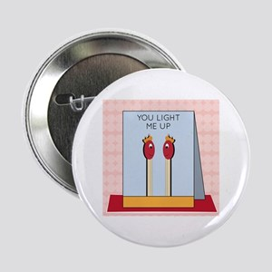 """You Light Me Up 2.25"""" Button"""