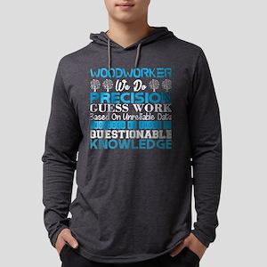 Woodworker Do Precision Work U Long Sleeve T-Shirt