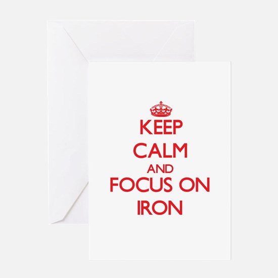 Keep Calm and focus on Iron Greeting Cards