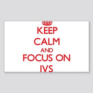 Keep Calm and focus on Ivs Sticker