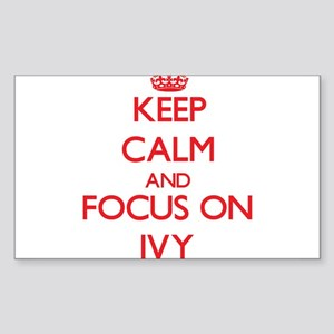 Keep Calm and focus on Ivy Sticker
