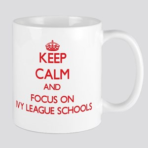 Keep Calm and focus on Ivy League Schools Mugs