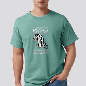 Im Telling You Im Not Great Dane My Mom Sa T-Shirt
