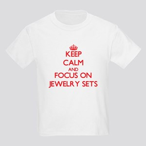 Keep Calm and focus on Jewelry Sets T-Shirt