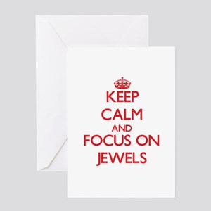 Keep Calm and focus on Jewels Greeting Cards