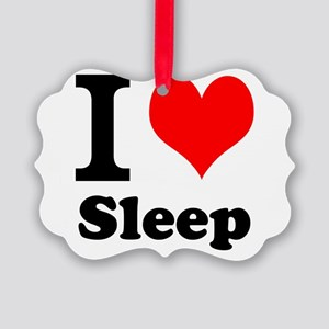 I Love Sleep Ornament