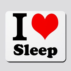 I Love Sleep Mousepad